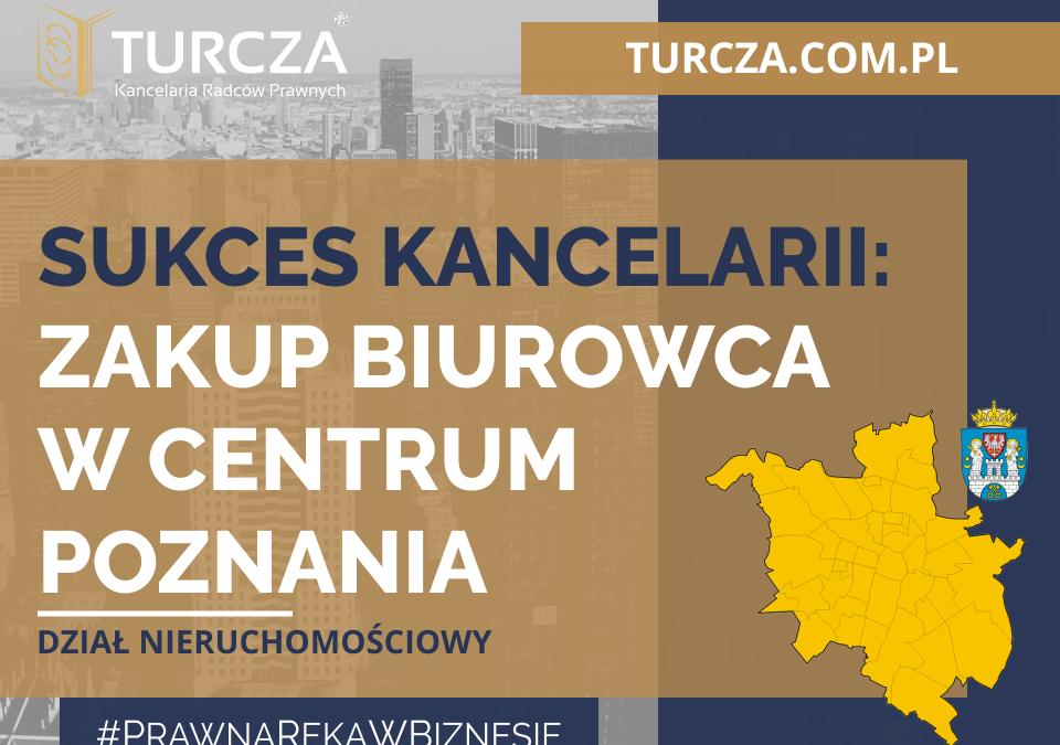 Zakup nieruchomości biurowej w centrum Poznania